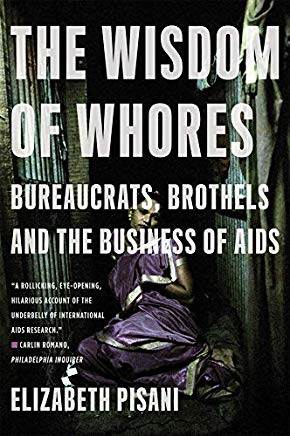 The Wisdom of Whores: Bureaucrats, Brothels and the Business of AIDS Cover