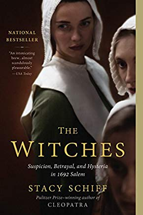 The Witches: Suspicion, Betrayal, and Hysteria in 1692 Salem Cover