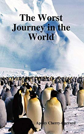 The Worst Journey in the World (Volumes I and II) Cover