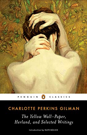 The Yellow Wall-Paper, Herland, and Selected Writings (Penguin Classics) Cover