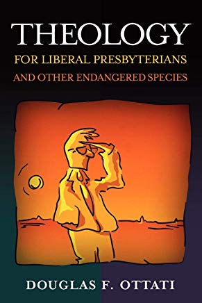 Theology for Liberal Presbyterians and Other Endangered Species Cover