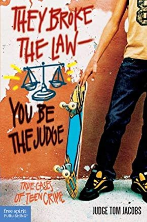 They Broke the Law―You Be the Judge: True Cases of Teen Crime Cover
