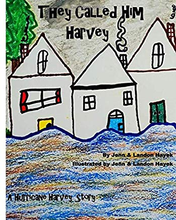 They Called Him Harvey: A Hurricane Harvey Story Cover