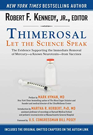 Thimerosal: Let the Science Speak: The Evidence Supporting the Immediate Removal of Mercury?a Known Neurotoxin?from Vaccines Cover