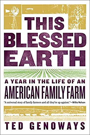 This Blessed Earth: A Year in the Life of an American Family Farm Cover