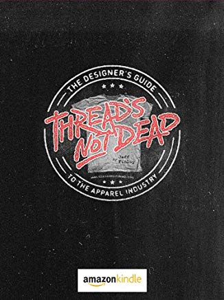 Thread's Not Dead: The Designer's Guide to the Apparel Industry Cover