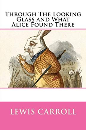 Through The Looking Glass and What Alice Found There Cover