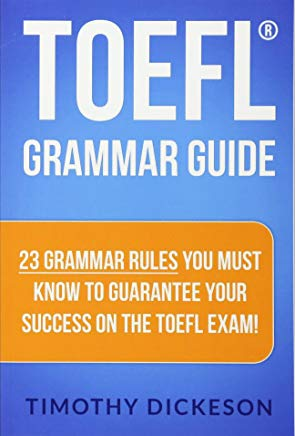 TOEFL Grammar Guide: 23 Grammar Rules You Must Know To Guarantee Your Success On The TOEFL Exam! Cover