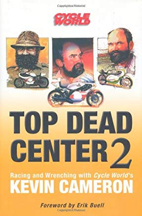 Top Dead Center 2: Racing and Wrenching with Cycle World's Kevin Cameron Cover