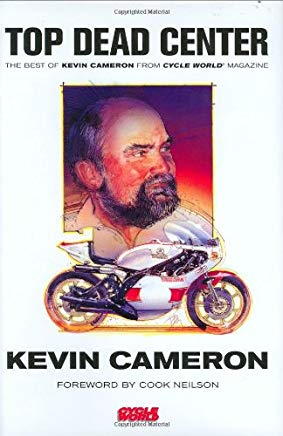 Top Dead Center: The Best of Kevin Cameron from Cycle World Magazine Cover