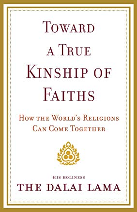 Toward a True Kinship of Faiths: How the World's Religions Can Come Together Cover