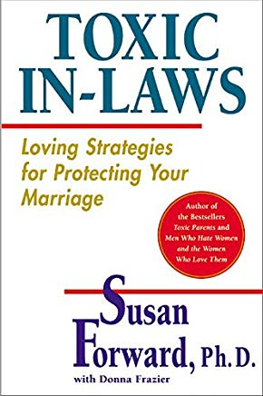 Toxic In-Laws: Loving Strategies for Protecting Your Marriage Cover