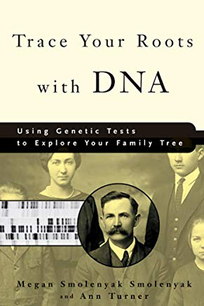 Trace Your Roots with DNA: Using Genetic Tests to Explore Your Family Tree Cover