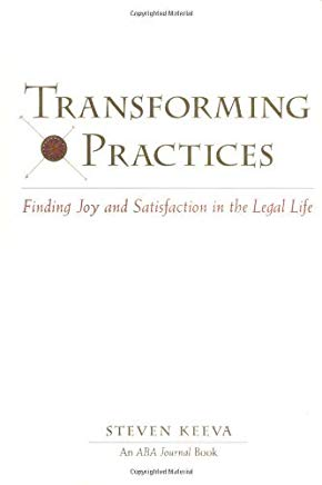 Transforming Practices: Finding Joy and Satisfaction in the Legal Life (ABA Journal Books) Cover
