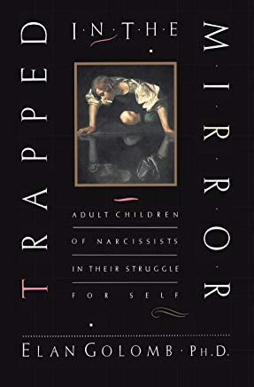 Trapped in the Mirror: Adult Children of Narcissists in their Struggle for Self Cover