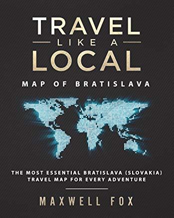 Travel Like a Local - Map of Bratislava: The Most Essential Bratislava (Slovakia) Travel Map for Every Adventure Cover