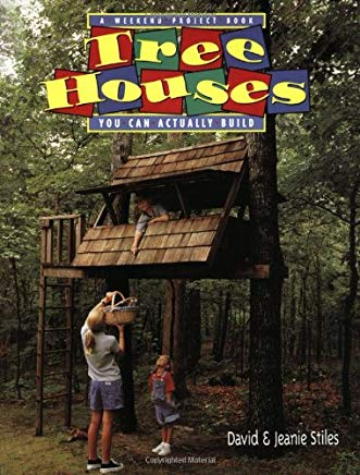 Tree Houses You Can Actually Build: A Weekend Project Book Cover