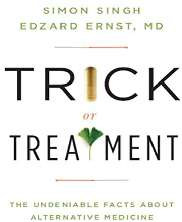 Trick or Treatment: The Undeniable Facts about Alternative Medicine Cover