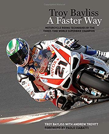 Troy Bayliss: A Faster Way Cover