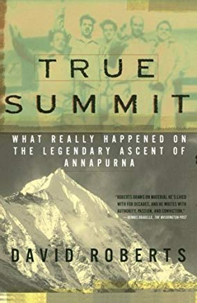 True Summit: What Really Happened on the Legendary Ascent of Annapurna Cover