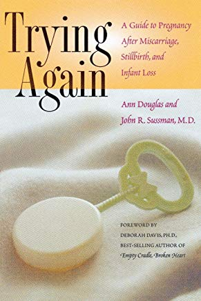 Trying Again: A Guide to Pregnancy After Miscarriage, Stillbirth, and Infant Loss Cover