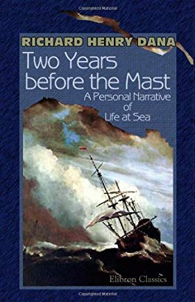 Two Years before the Mast: A Personal Narrative of Life at Sea Cover