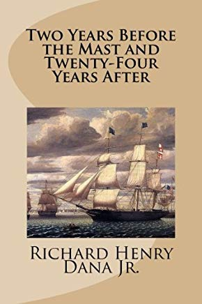 Two Years Before the Mast and Twenty-Four Years After Cover