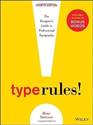 Type Rules: The Designer's Guide to Professional Typography by Strizver, Ilene Published by Wiley 4th (fourth) edition (2013) Paperback Cover