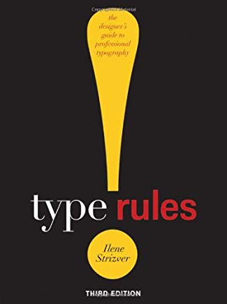 Type Rules!: The Designer's Guide to Professional Typography Cover