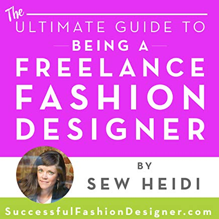 Ultimate Guide to Being a Freelance Fashion Designer: Find Clients, Present Your Portfolio, and Negotiate Rates Cover