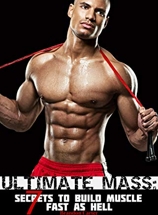 ULTIMATE MASS: 7 Secrets To Build Muscle Fast As Hell Cover