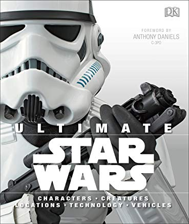 Ultimate Star Wars: Characters, Creatures, Locations, Technology, Vehicles Cover