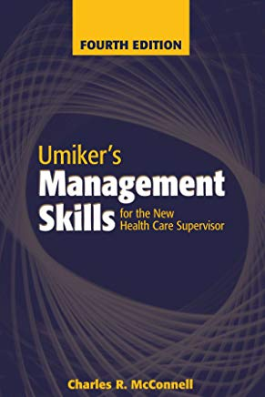 Umiker's Management Skills for the New Health Care Supervisor: Management Skills for the New Health Care Supervisor Cover