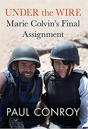 Under the Wire: Marie Colvin's Final Assignment Cover