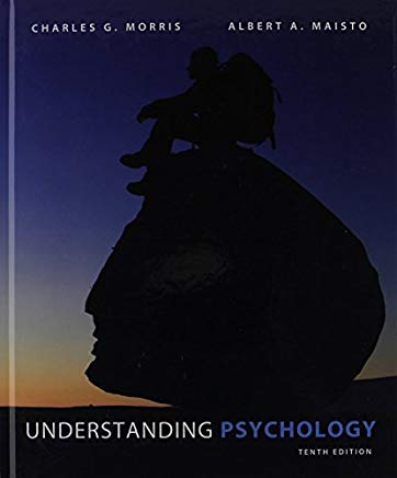 Understanding Psychology, 10th Edition by Charles G. Morris, Albert A. Maisto (2012) Hardcover Cover