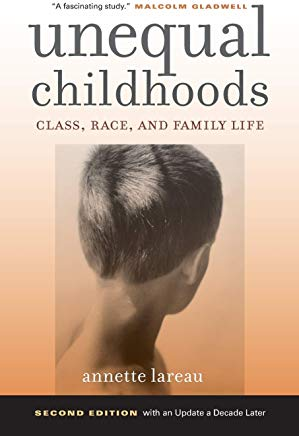 Unequal Childhoods: Class, Race, and Family Life, 2nd Edition with an Update a Decade Later Cover