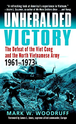 Unheralded Victory: The Defeat of the Viet Cong and the North Vietnamese Army, 1961-1973 Cover