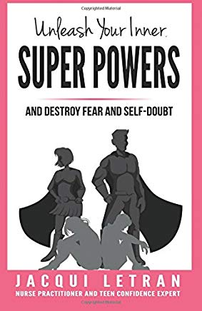 Unleash Your Inner Super Powers: and destroy fear and self-doubt (Words of Wisdom for Teens) (Volume 3) Cover