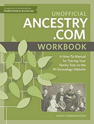 Unofficial Ancestry.com Workbook: A How-To Manual for Tracing Your Family Tree on the #1 Genealogy Website Cover