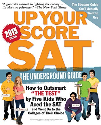 Up Your Score: SAT, 2015 Edition: The Underground Guide Cover