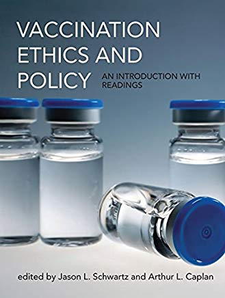 Vaccination Ethics and Policy: An Introduction with Readings (Basic Bioethics) Cover