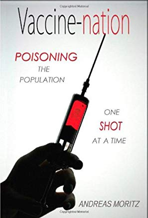 Vaccine-nation: Poisoning the Population, One Shot at a Time Cover