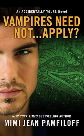 Vampires Need Not...Apply?: An Accidentally Yours Novel Cover