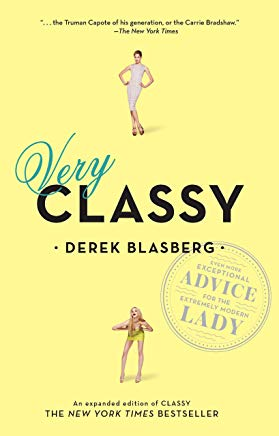 Very Classy: Even More Exceptional Advice for the Extremely Modern Lady Cover