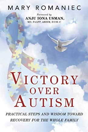 Victory over Autism: Practical Steps and Wisdom toward Recovery for the Whole Family Cover