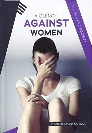 Violence Against Women (Women and Society) Cover
