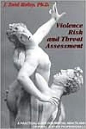 Violence Risk and Threat Assessment: A Practical Guide for Mental Health and Criminal Justice Professionals (Practical Guide Series (San Diego, Calif.).) Cover