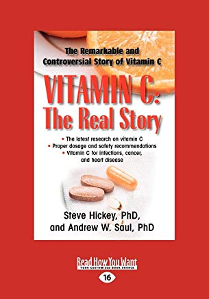 Vitamin C: The Real Story: The Remarkable and Controversial Healing Factor Cover