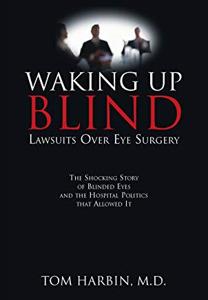 Waking Up Blind: Lawsuits Over Eye Surgery Cover