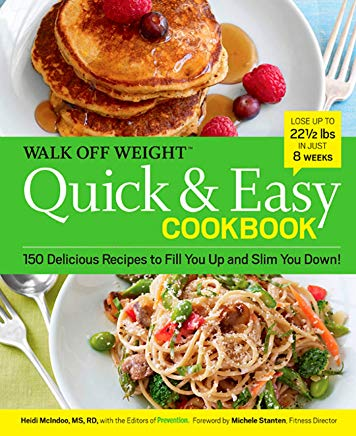Walk Off Weight Quick & Easy Cookbook: 150 Delicious Recipes to Fill You Up and Slim You Down! Cover